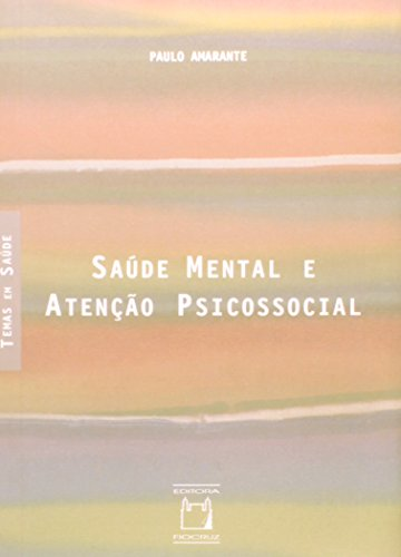 Saúde Mental e Atenção Psicossocial, livro de Paulo Amarante