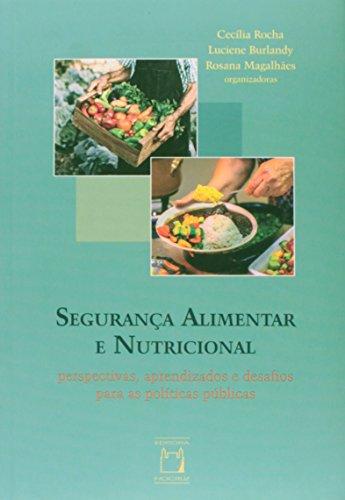 Segurança Alimentar e Nutricional. Perspectivas, Aprendizados e Desafios Para as Políticas Públicas, livro de Cecília Rocha