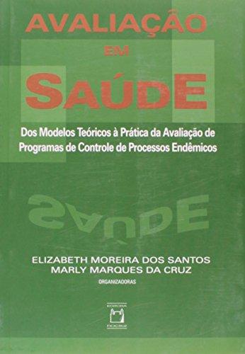Avaliação em Saúde: processos endêmicos, livro de Elizabeth Moreira dos Santos e Marly Marques da Cruz