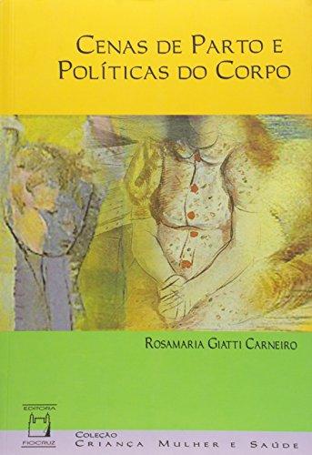 Cenas de Parto e Políticas do Corpo, livro de Rosamaria Giatti Carneiro