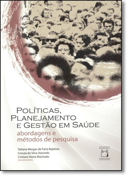 Políticas, Planejamento e Gestão em Saúde, livro de Tatiana Wargas de Faria Baptista, Creuza da Silva Azevedo e Cristiani Vieira Machado