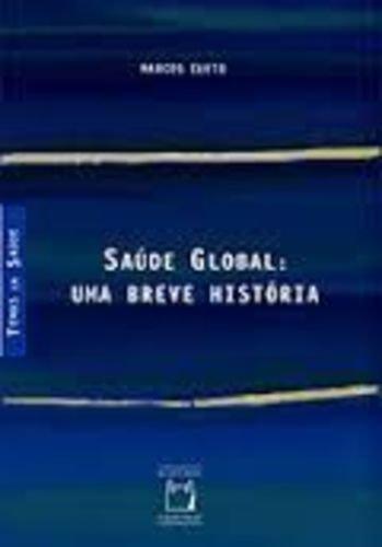 Saúde Global: Uma Breve História, livro de Marcos Cueto