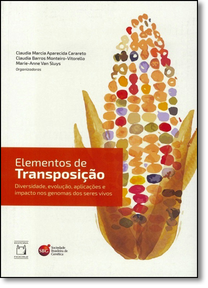Elementos de Transposição: Diversidade, Evolução, Aplicações e Impacto nos Genomas dos Seres Vivos, livro de Claudia Marcia Aparecida Carareto
