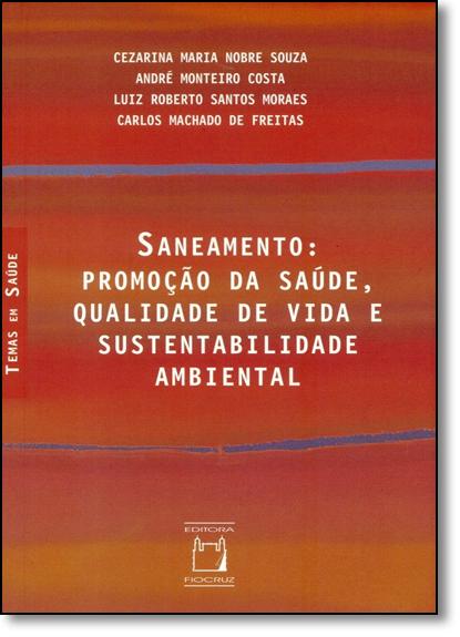 Saneamento: Promoção da Saúde, Qualidade de Vida e Sustentabilidade Ambiental, livro de Cezarina Maria Nobre Souza