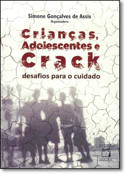 Crianças, Adolescentes e Crack, livro de Simone Gonçalves de Assis