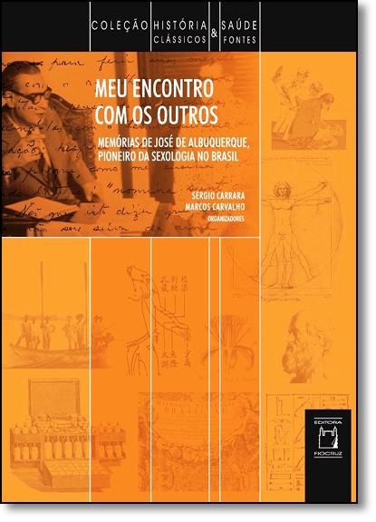 Meu Encontro com os Outros, livro de Sérgio Carrara e Marcos Carvalho