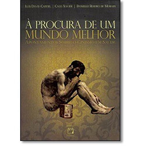 Procura de um Mundo Melhor, À, livro de Luis David Castiel, Caco Xavier e Danielle Ribeiro de Moraes