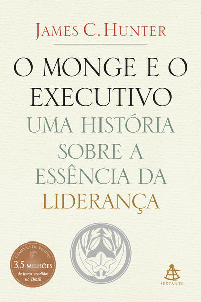 Monge e o Executivo, O  Uma História Sobre a Essência da Liderança, livro. James  C. Hunter 0395512615