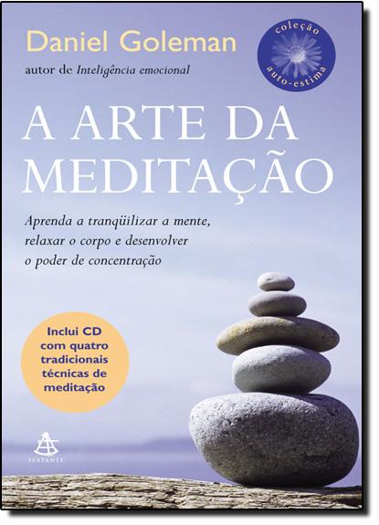 Arte de Meditação, A - Acompanha Cd-áudio, livro de Daniel Goleman