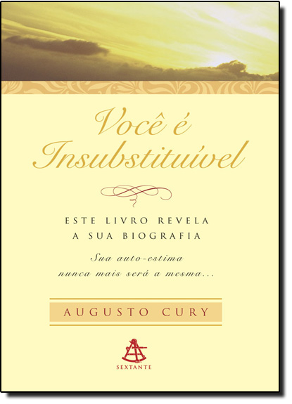Você É Insubstituível - Edição Especial, livro de Augusto Cury