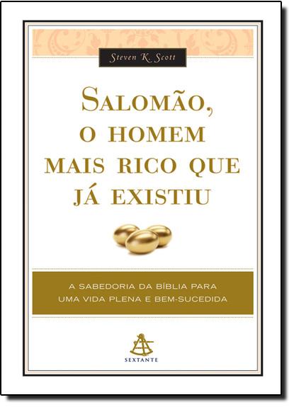 Salomão: o Homen Mais Rico que Já Existiu, livro de Steven K. Scott