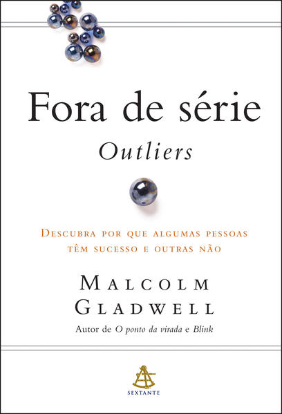 Fora de Série: Outliers, livro de Malcolm Gladwell