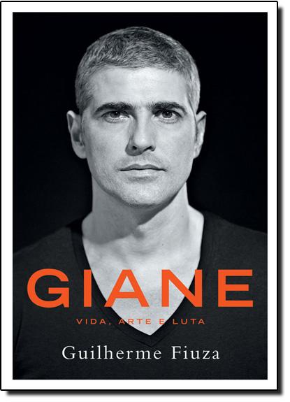 Giane: Vida, Arte e Luta, livro de Guilherme Fiuza
