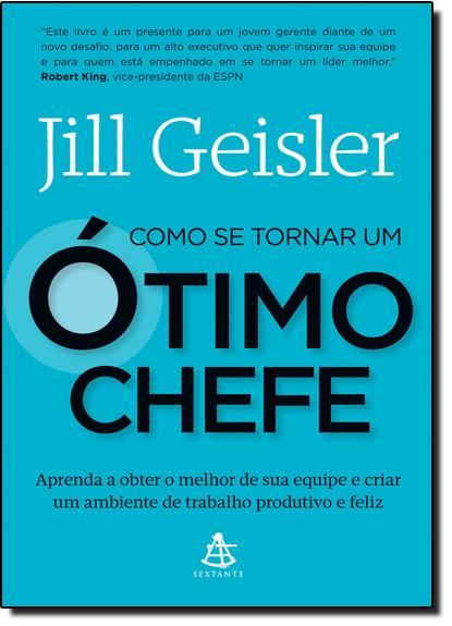 Como se Tornar um Ótmo Chefe, livro de Jill Geisler