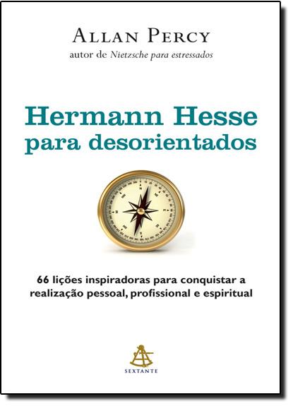 Hermann Hesse Para Desorientados, livro de Allan Percy