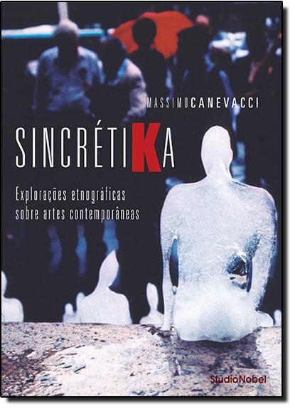 Sincrétika: Explorações Etnográficas Sobre Arte Contemporânea, livro de Massimo Canevacci