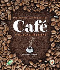 Dicionário Gastronomico Café com suas receitas, livro de Giuliana Bastos