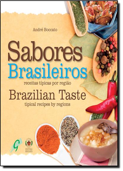 Sabores Brasileiros: Receitas Típicas Por Região, livro de Andre Boccato