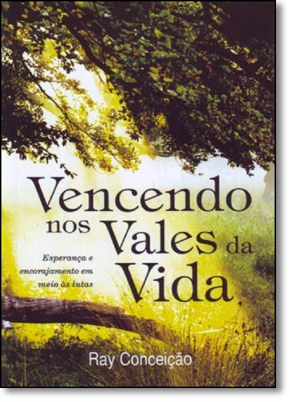 Vencendo nos Vales da Vida, livro de Ray Conceição