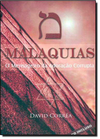 Malaquias: O Mensageiro da Adoração Corrupta - Acompanha C D Rom, livro de David Corrêa