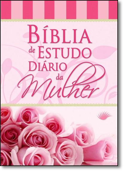 Bíblia de Estudo Diário da Mulher - Capa Rosa, livro de Edições Holy Bible