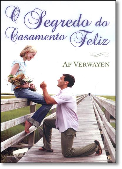 Segredo do Casamento Feliz, O, livro de AP. Verwayen