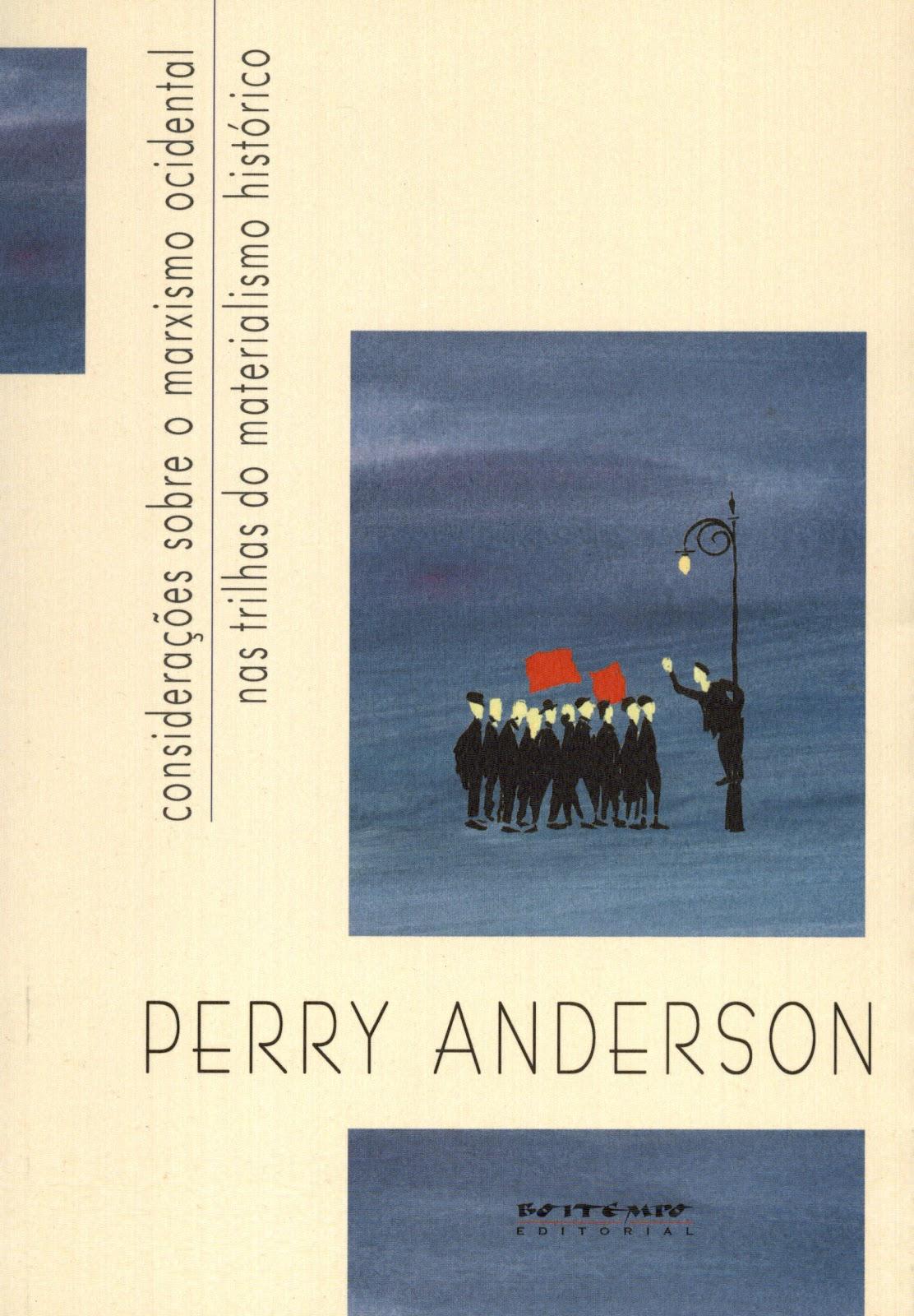 Considerações sobre o marxismo ocidental / Nas trilhas do materialismo histórico, livro de Perry Anderson