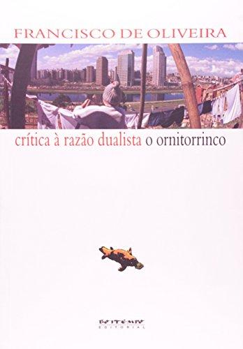 Crítica à razão dualista/ O ornitorrinco, livro de Francisco de Oliveira