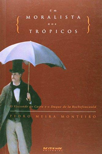 Um moralista nos trópicos, livro de Pedro Meira Monteiro