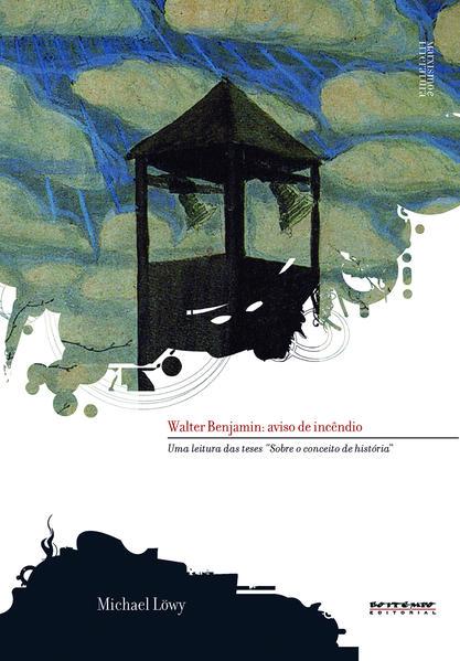Walter Benjamin: aviso de incêndio, livro de Michael Löwy