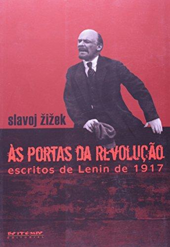 Às portas da revolução - Escritos de Lênin de 1917, livro de Slavoj Zizek