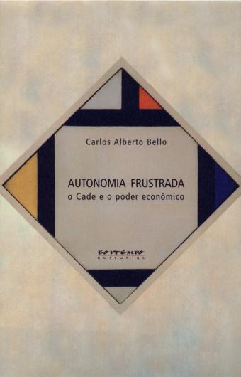 Autonomia frustrada, livro de Carlos Alberto Bello