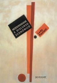 Modernidade e discurso econômico, livro de Leda Paulani