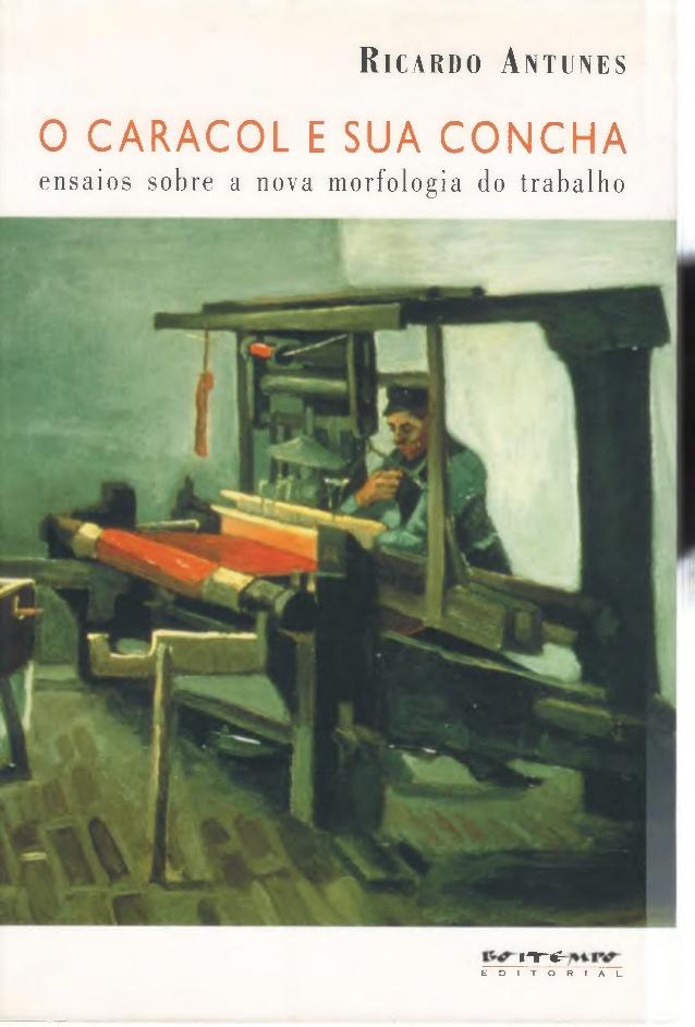 O caracol e sua concha - Ensaios sobre a nova morfologia do trabalho, livro de Ricardo Antunes