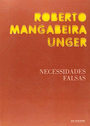 Necessidades falsas, livro de Roberto Mangabeira Unger
