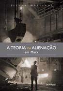 TEORIA DA ALIENACAO EM MARX, A, livro de