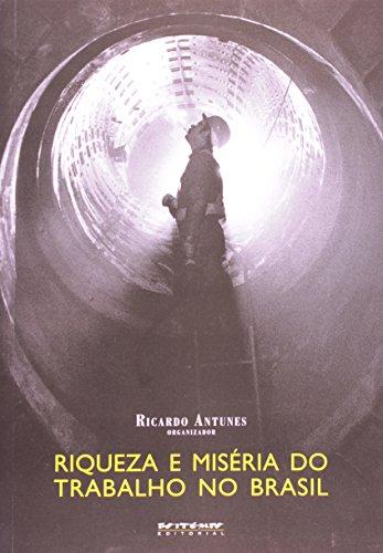 Riqueza e miséria do trabalho no Brasil, livro de Ricardo Antunes (org.)