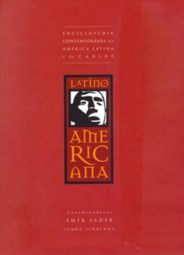 Latinoamericana, livro de Emir Sader, Ivana Jinkings, Carlos Eduardo Martins e Rodrigo Nobile (coords.)