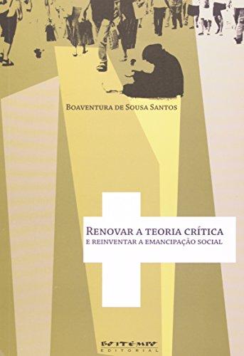 Renovar a teoria crítica e reinventar a emancipação social, livro de Boaventura de Sousa Santos