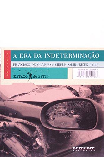 A era da indeterminação, livro de Francisco de Oliveira e Cibele Saliba Rizek (orgs.)