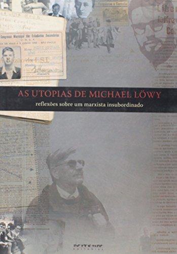 As utopias de Michael Löwy, livro de Ivana Jinkings e João Alexandre Peschanski (orgs.)