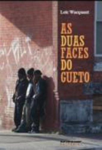 As duas faces do gueto, livro de Loïc Wacquant