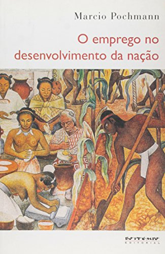 O emprego no desenvolvimento da nação, livro de Marcio Pochmann