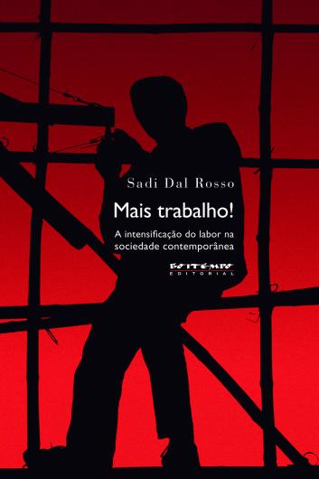 Mais trabalho!, livro de Sadi Dal Rosso