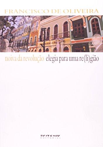 Noiva da revolução/  Elegia para uma re(li)gião, livro de Francisco de Oliveira