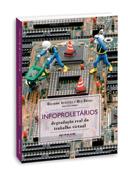 Infoproletários - degradação real do trabalho virtual, livro de Ricardo Antunes e Ruy Braga (orgs.)