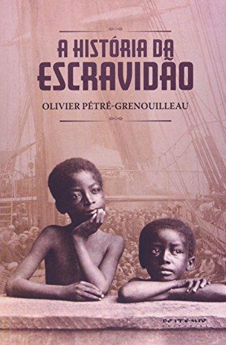 A história da escravidão, livro de Olivier Pétré-Grenouilleau