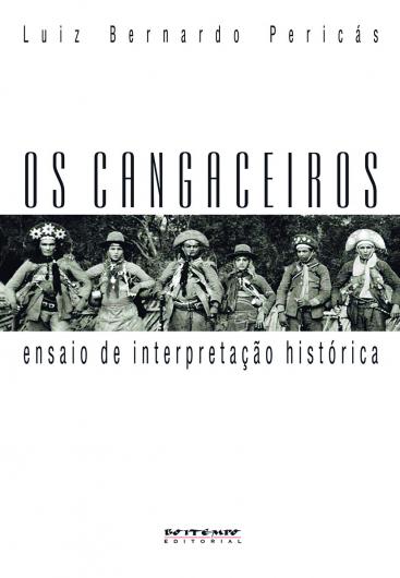 Os cangaceiros - Ensaio de interpretação histórica, livro de Luiz Bernardo Pericás