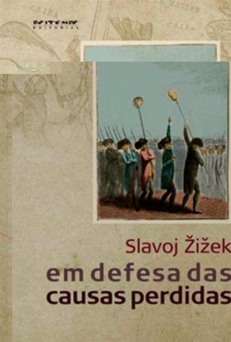 Em defesa das causas perdidas, livro de Slavoj Zizek
