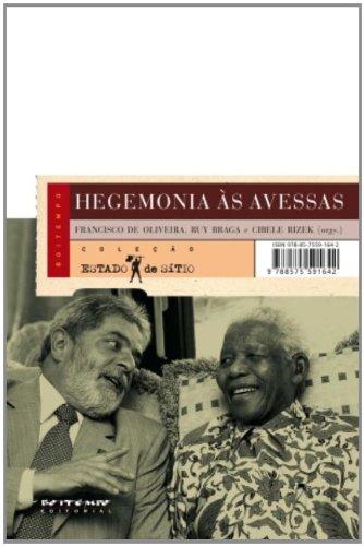 Hegemonia às avessas, livro de Francisco de Oliveira, Ruy Braga e Cibele Rizek (orgs.)